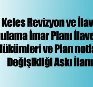 Keles Revizyon ve İlave Uygulama İmar Planı İlave Plan Hükümleri ve Plan Notları Değişikliği